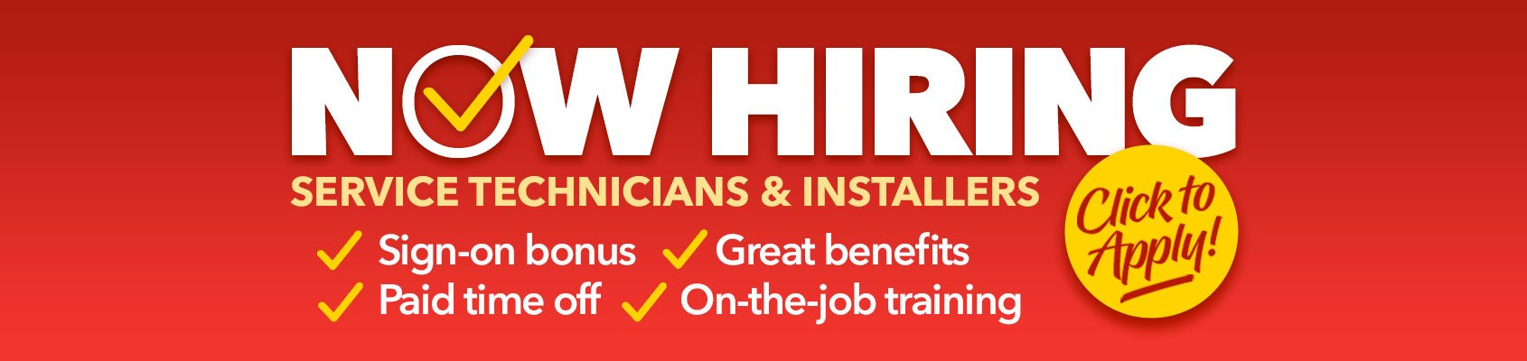 Now Hiring Service Technicians & Installers - Click to Apply!